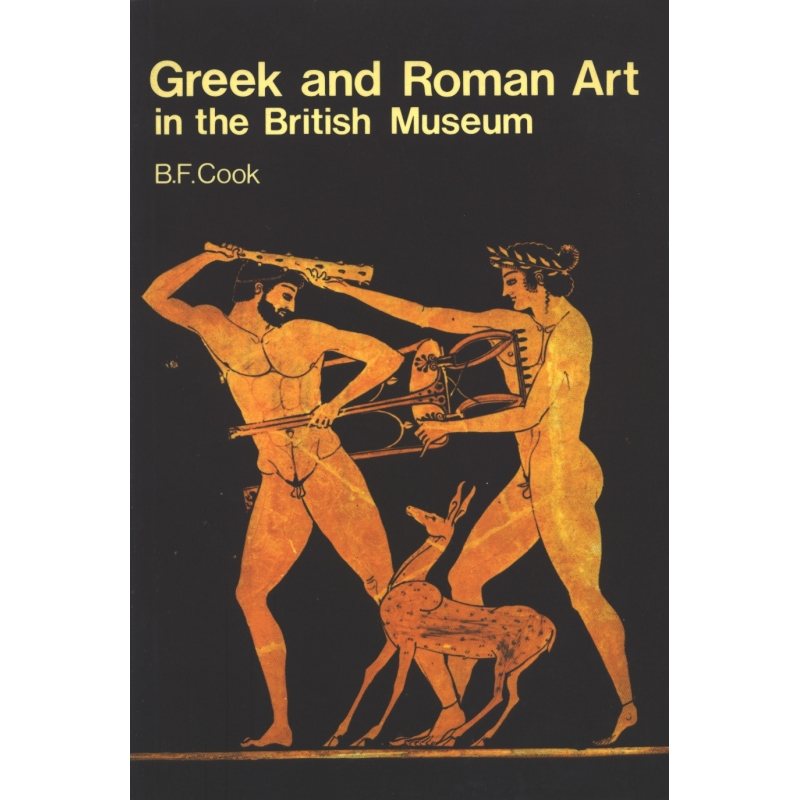 Greek and Roman Art in the British Museum