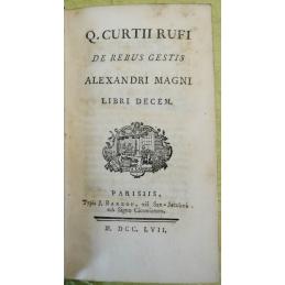 Q. Curtii Rufi De Rebus gestis Alexandri Magni libri decem