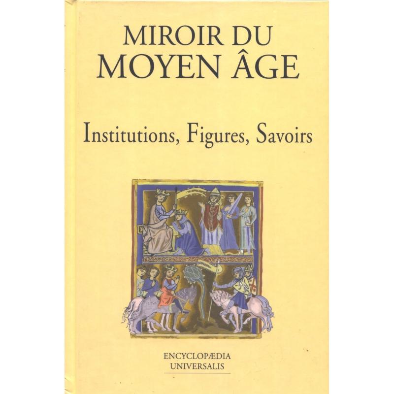 Le Moyen Age. 2. Institutions, Figures, Savoirs
