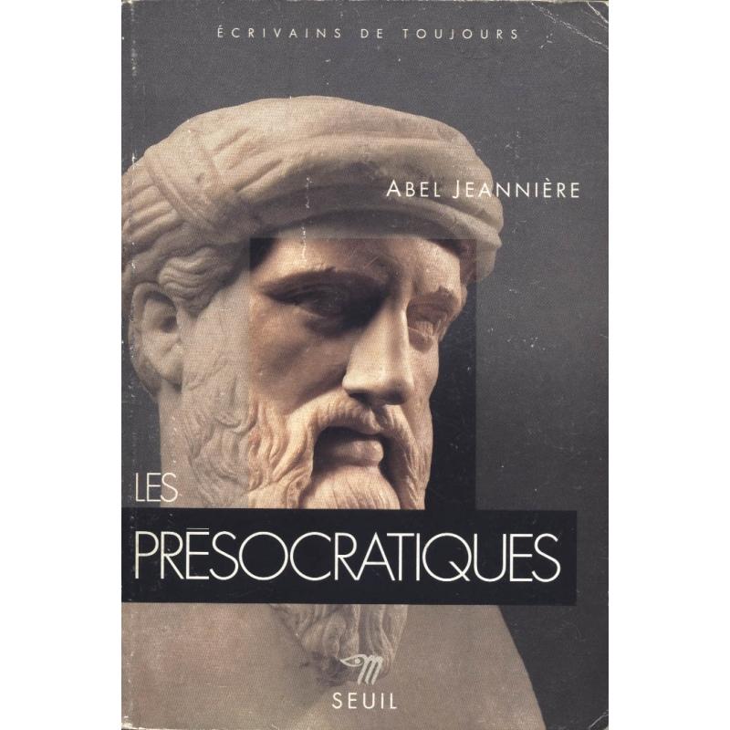 Les Présocratiques. L'aurore de la pensée grecque