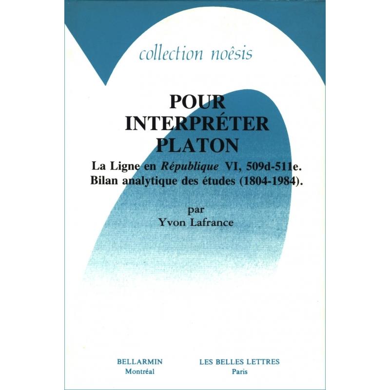 Pour interpréter Platon. La ligne en République VI.509d-511e. Bilan analytique des études (1804-1984)