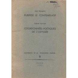 Jean Festugière : Euripide le contemplatif. Gabriel Germain : Coordonnées poétiques de l'Odyssée