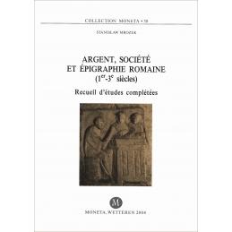 Argent, société et épigraphie romaine (1er-3e siècles). Recueil d'études complétées