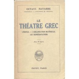 Le théâtre grec. L'édifice. l'organisation matérielle. Les représentations