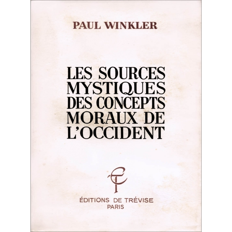 Les sources mystiques des concepts moraux de l'occident