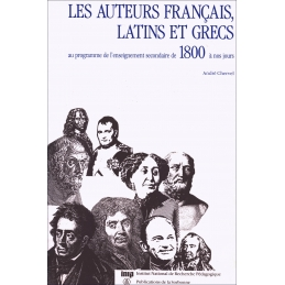 Les auteurs français, latins et grecs au programme de l'enseignement secondaire de 1800 à nos jours