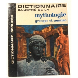 Dictionnaire illustré de la mythologie grecque et romaine