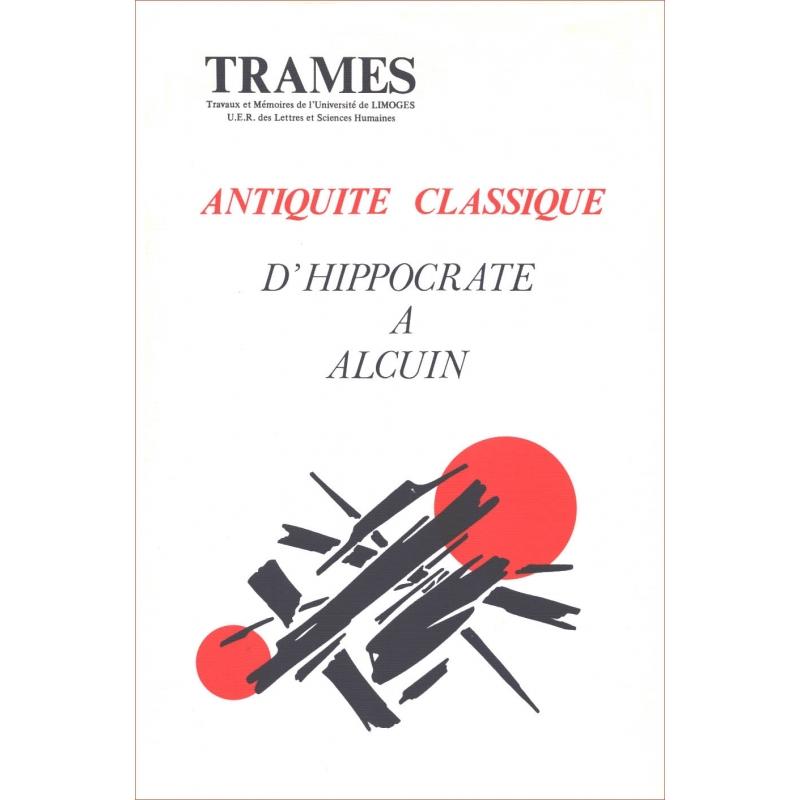 Trames : Antiquité classique d'Hippocrate à Alcuin