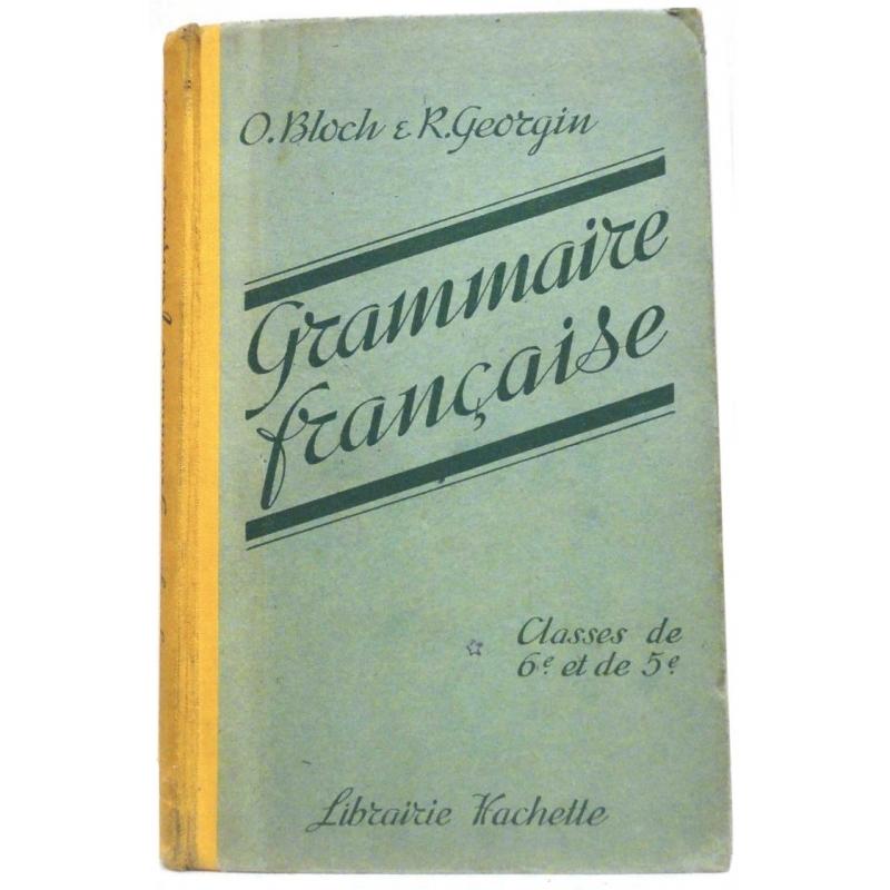 Grammaire française. Classes de 6e et de 5e