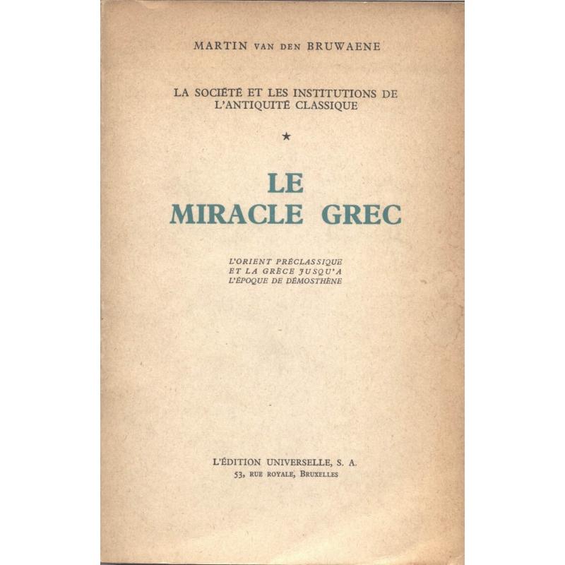 La société et les institutions de l'Antiquité classique. Tome I : le miracle grec