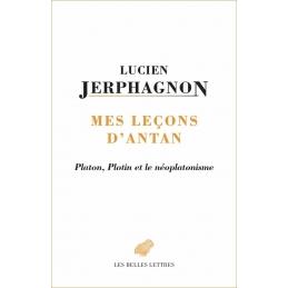 Mes leçons d'antan. Platon, Plotin et le néoplatonisme