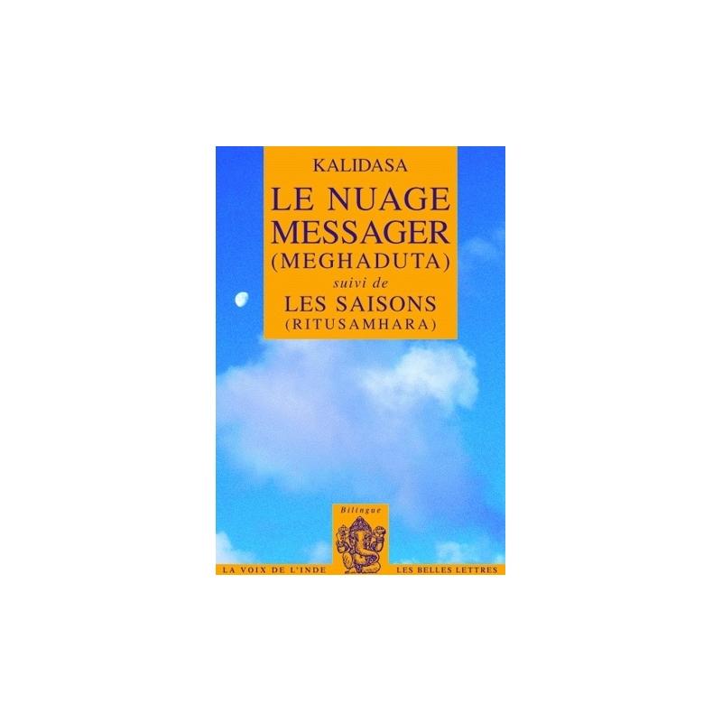 Le Nuage messager (Meghaduta). Suivi de Les Saisons (Ritusamhara)