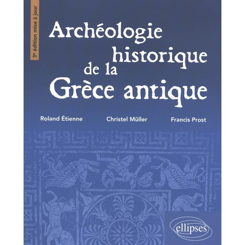 Archéologie de la Grèce antique. 3e édition mise à jour