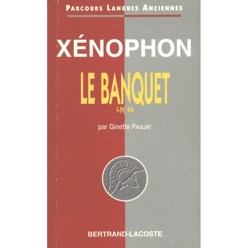 Xénophon : Le Banquet, I-IV, 44