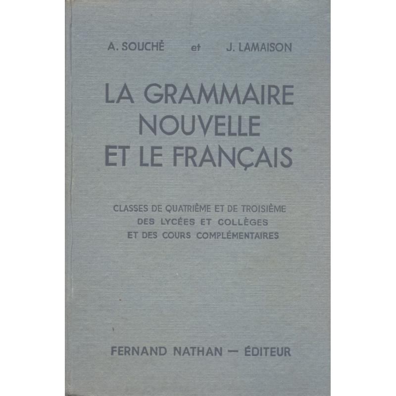La grammaire et le français. Leçons et exercices. Classes de 4e et 3e des Lycées et Collèges et des cours complémentaires