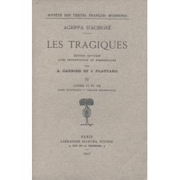 Les Tragiques, IV. Livre VI et VII. Index historique. Lexique grammatical.