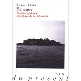 Sénèque. Direction spirituelle et pratique de la philosophie