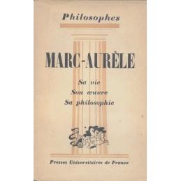 Marc-Aurèle sa vie, son œuvre avec un exposé de sa philosophie par André Cresson