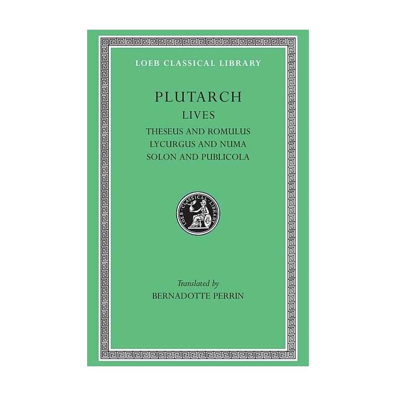 Lives : Theseus and Romulus, Lycurgus and Numa, Solon and Publicola