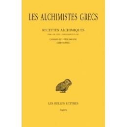 Les alchimistes grecs, tome XI : Recettes alchimiques (Par. Gr. 2419 , Holkhamicus 109) Cosmas le Hiéromoine – Chrysopée