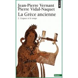 La Grèce ancienne. 2. L'espace et le temps