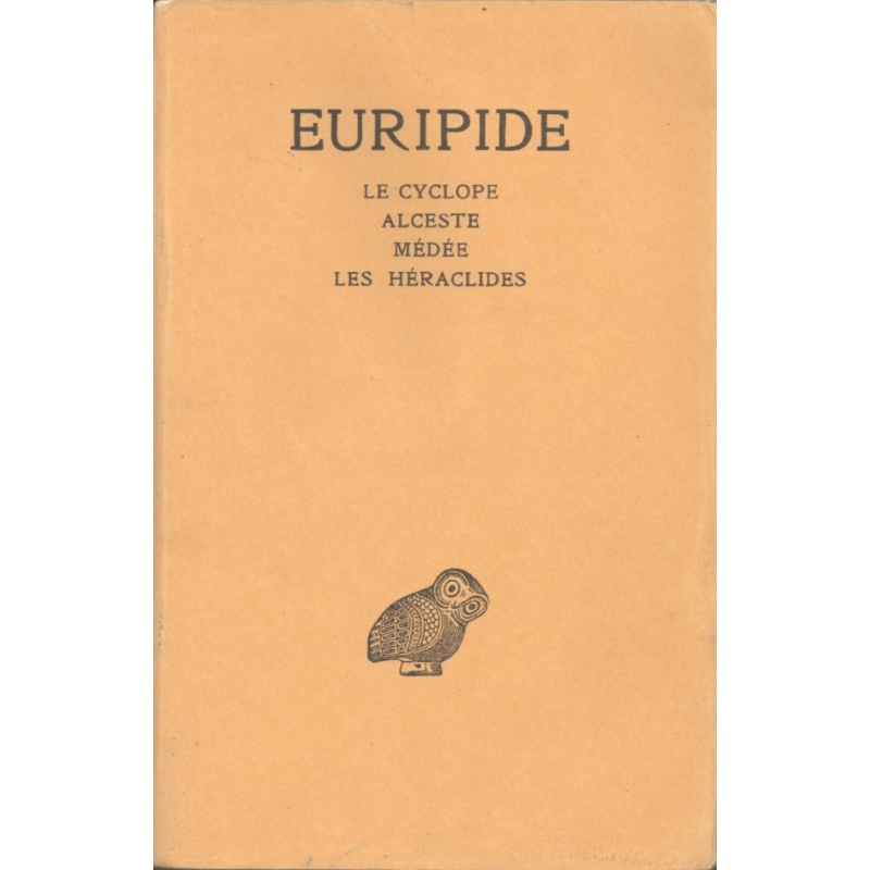 Tome I : Le Cyclope, Alceste, Médée, Les Héraclides
