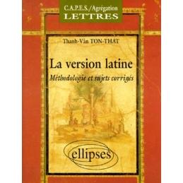 La version latine  méthodologie et sujets corrigés, CAPES et Agrégation de lettres
