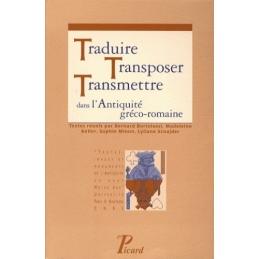 Traduire, transposer, transmettre dans l'Antiquité gréco-romaine