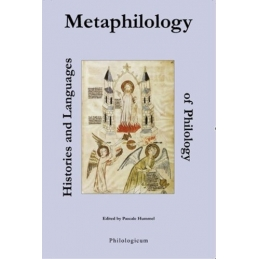 Metaphilology. Histories and Langages of Philology
