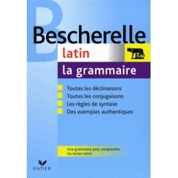 Bescherelle - La grammaire du latin : Les déclinaisons. La conjugaison. Les règles de syntaxe