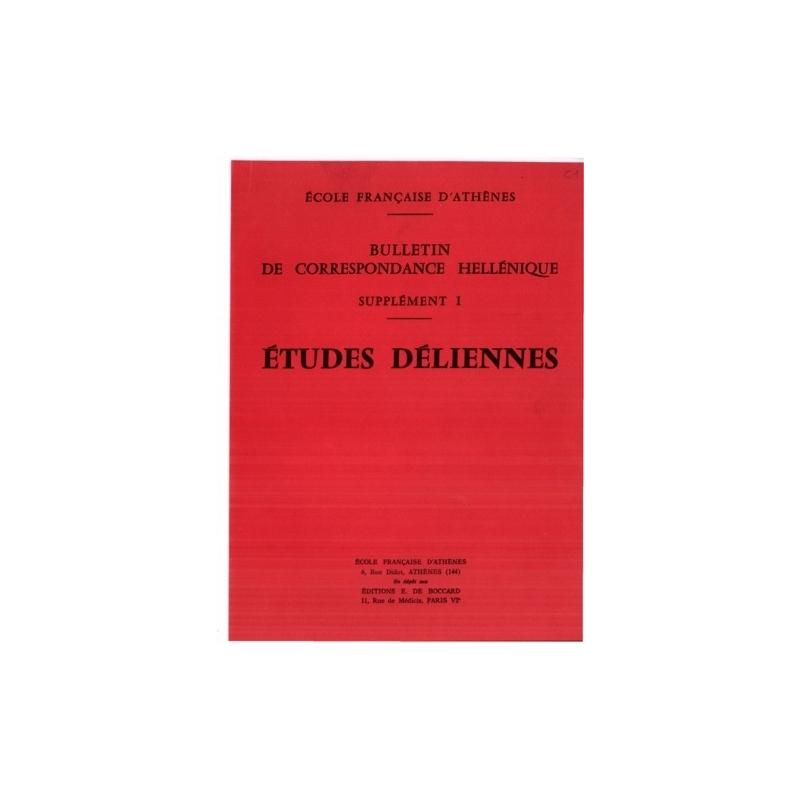 Bulletin de Correspondance Hellénique. Supplément I  Etudes Déliennes