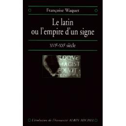 Le latin ou l'empire d'un signe (XVIe-XXe siècle)