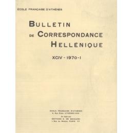 Bulletin de Correspondance Hellénique - XCIV - 1970 - I et XCIV - 1970 - II