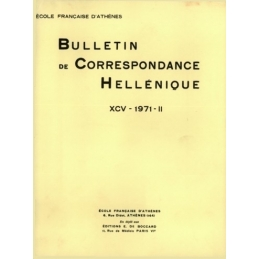 Bulletin de Correspondance Hellénique - XCV - 1971 et XCV - 1971 - II