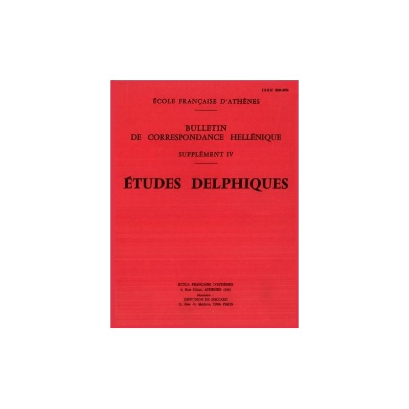 Bulletin de Correspondance Hellénique. Supplément IV  Etudes Delphiques