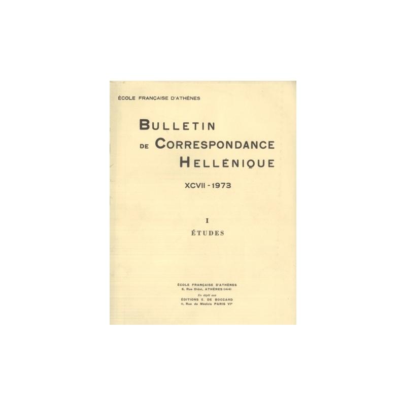 Bulletin de Correspondance Hellénique - XCVII - 1973