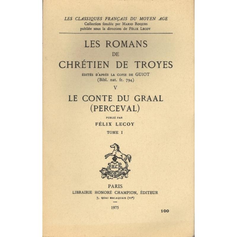 Les romans de Chrétien de Troyes V : Le conte du graal