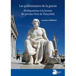 Les préliminaires de la guerre : prolégomènes à la lecture du premier livre de Thucydide
