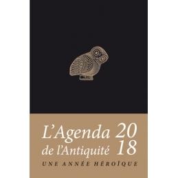 Agenda de l'Antiquité 2018. Une année héroïque