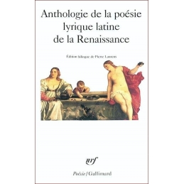 Anthologie de la poésie lyrique latine de la Renaissance. Edition bilingue