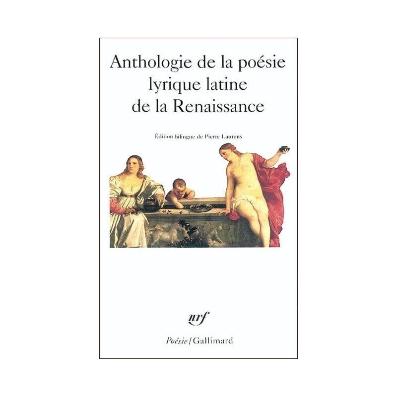 Anthologie de la poésie lyrique latine de la Renaissance. Edition bilingue
