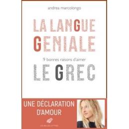 La langue géniale. 9 bonnes raisons d'aimer le grec