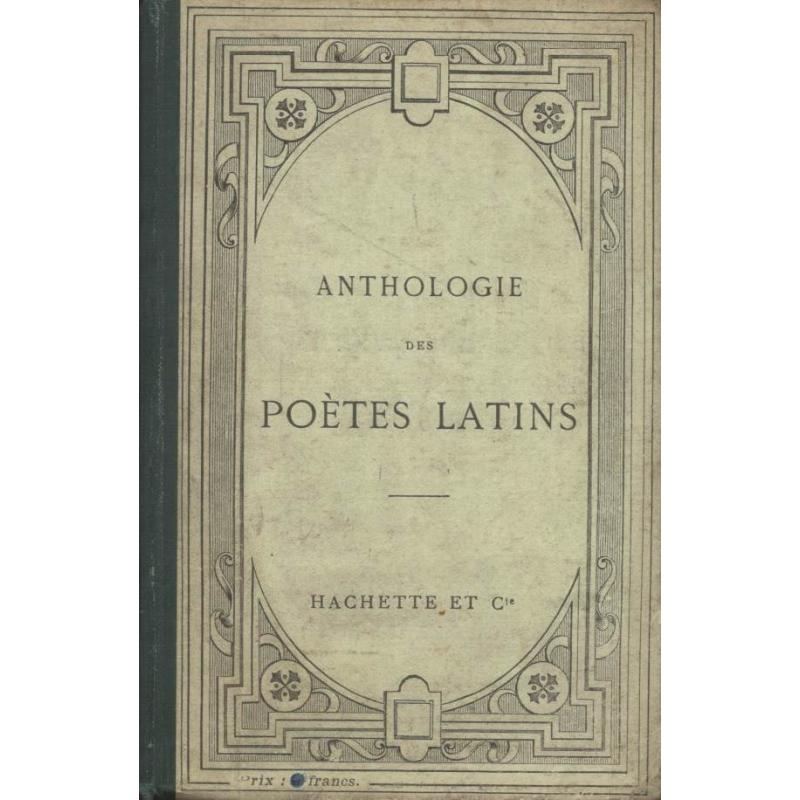 Anthologie des poètes latins...
