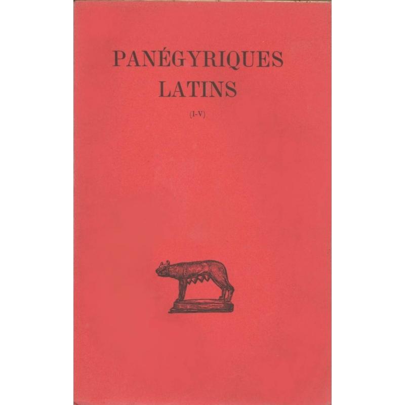 Panégyriques latins, tome I : I-V