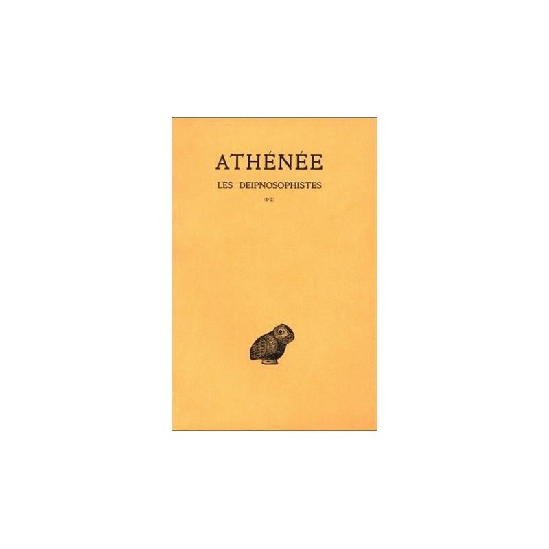 Les Deipnosophistes - livres I et II