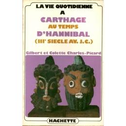 La vie quotidienne à Carthage au temps d'Hannibal (IIIe siècle av. J.-C.)