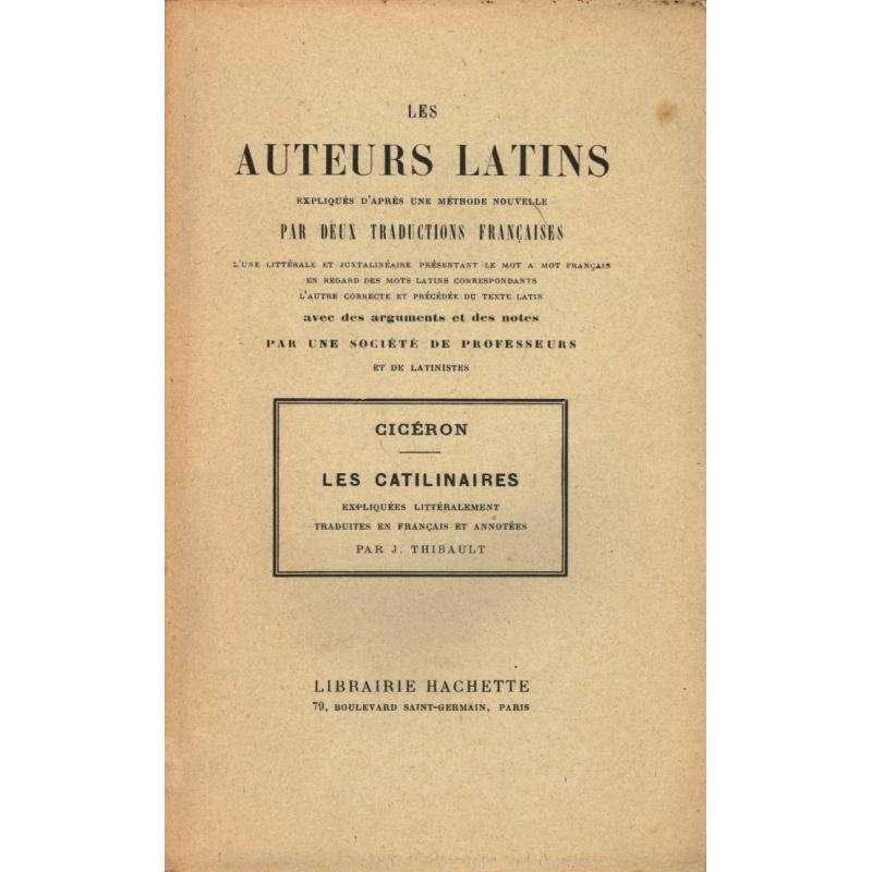 Les Catilinaires. Les auteurs latins expliqués d'après une méthode nouvelle par deux traductions françaises