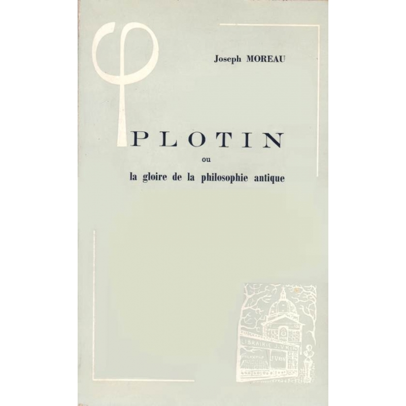 Plotin ou la gloire de la philosophie antique