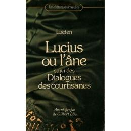 Lucius ou l'âne suivi des Dialogues des Courtisanes