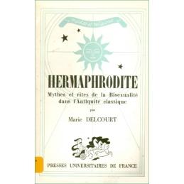 Hermaphrodite. Mythes et rites de la Bisexualité dans l'antiquité classique
